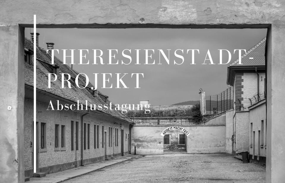 Abschlusstagung des Theresienstadt-Projektes