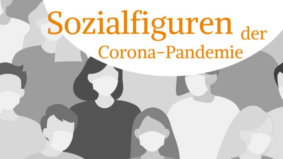 """Neue Blog-Reihe """"Sozialfiguren der Corona-Pandemie"""""""