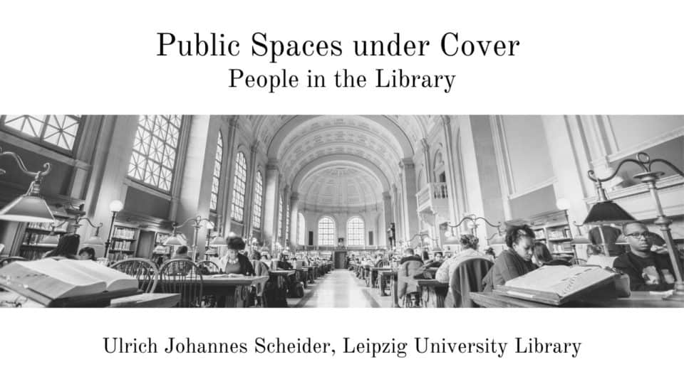 Ulrich Johannes Schneider: Public Spaces Under Cover – People in the Library